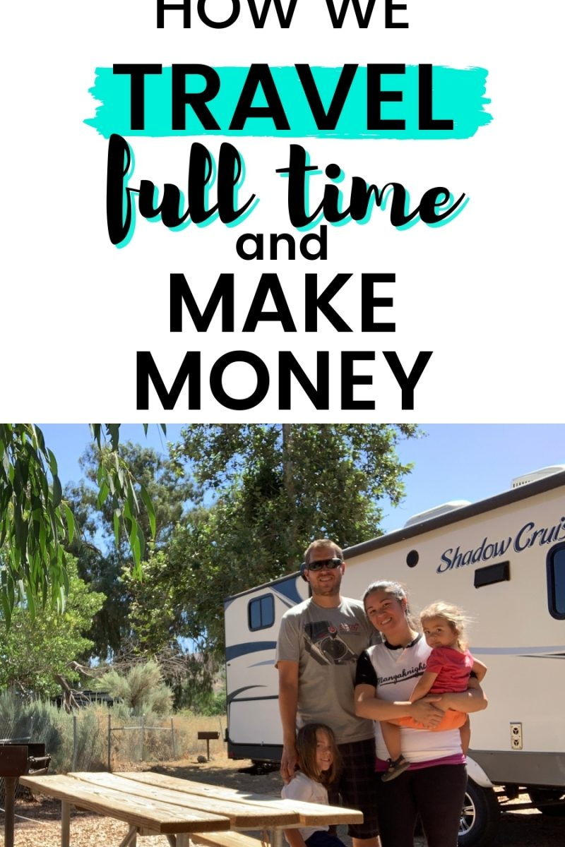 How We Travel Full Time and Make Money (Income Report!)