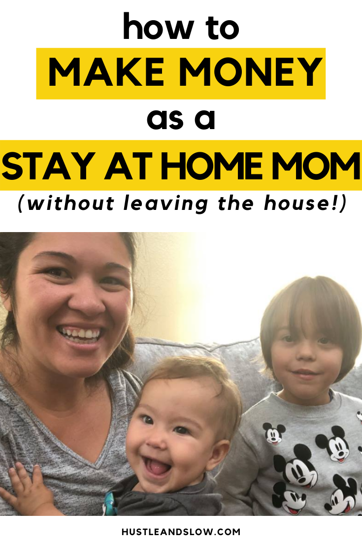 How to Make Money as a Stay at Home Mom (without leaving the house!)