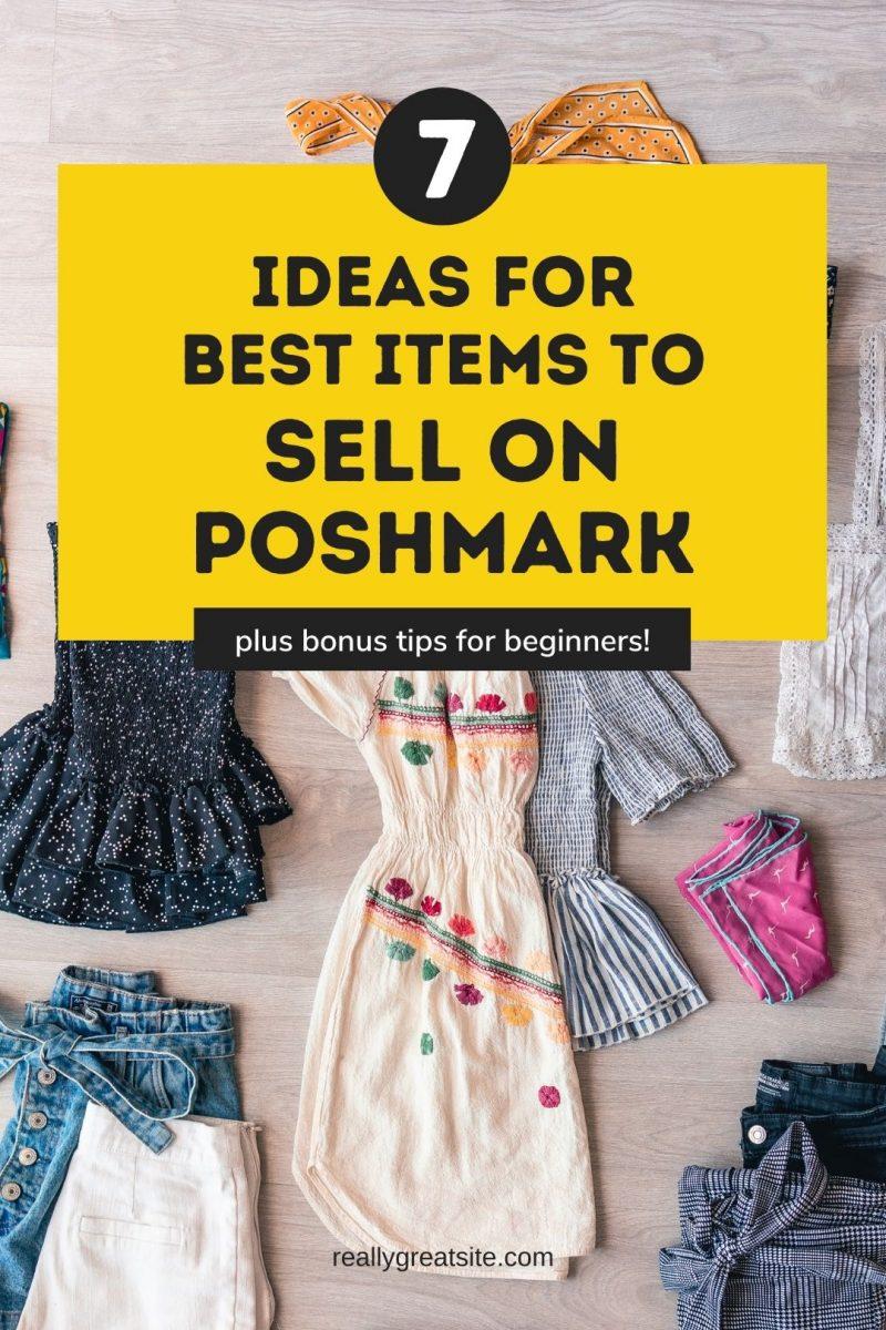 Best Things to Sell on Poshmark: 7  Ideas for Beginners + Bonus Tips!